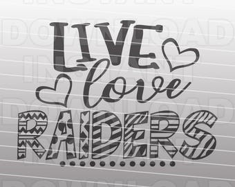 Live Love Raiders SVG File,School Spirit svg,Sports svg -Vector Art for Commercial & Personal Use- Cricut,Silhouette,Cameo,Iron On Vinyl