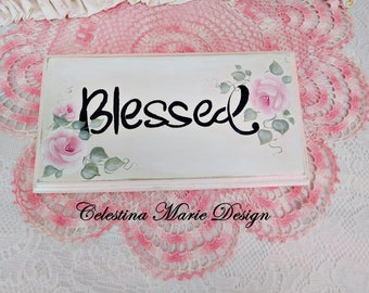 Blessed Wood Sign, Hand Painted Word Message and Cottage Pink Roses, Shabby Chic, Wall Decor, Easel Display, Home Decor Accent, Gift, ECS