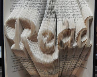Read Folded Book Art- The perfect gift for the avid reader!