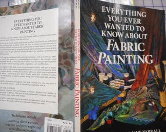 Everything you ever wanted to know about FABRIC PAINTING  -   clearance