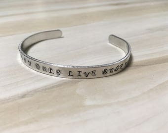 YOLO Bracelet, You only live once, life quote, Silver Aluminum Bracelet, Hand stamped, Personlized jewelry
