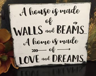 A house is made of walls and beams... Wood Sign - Cottage Decor - Farmhouse Decor - Lettered Sign - Hand Painted Black and White Wall Decor
