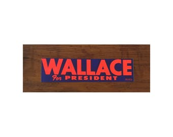 George Wallace 1968 Presidential campaign  Bumper sticker - Third party candidate