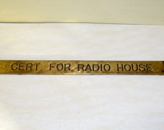 SIGN Radio House Ship's Communication Room Brass old vintage antique nautical maritime Cert For