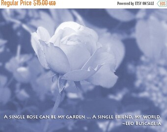 CIJ SALE Friend Inspirational Print, Best Friend Quote, Rose Garden Photo, Fine Art Photo, Gift for Friend, Best Friend Gift, Gardener Frien