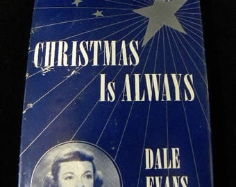 Dale Evans Rogers Book Christmas is Always Book