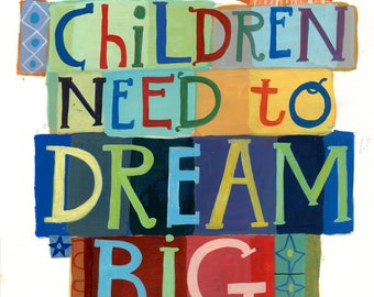 Children Need to Dream Big