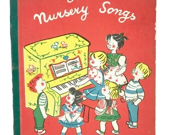 Vintage Children's Book First Nursery Songs Fini Illustrations 1945