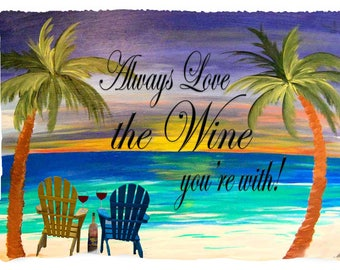 """Romantic beach Wine """"Always Love the Wine you're with """" picnic or warm throw blanket from my original art."""