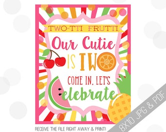 TWOtti Frutti Printable Sign | Fruity Welcome Sign | Twotti Fruitti Party | Fruit Printables | Fruity Welcome Sign | Tutti Frutti Party