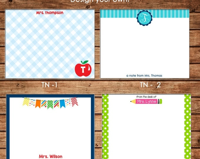 Personalized Teacher Gifts Flat Notes Notecards Stationery with Envelopes - Design your own - Choose ONE DESIGN