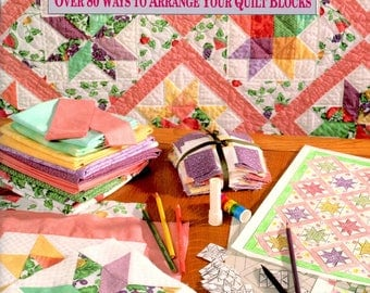 Sensational Settings Over 80 Ways to Arrange Your Quilt Blocks Rotate 90 Degrees Change Background Side by Side Direction Craft Pattern Book