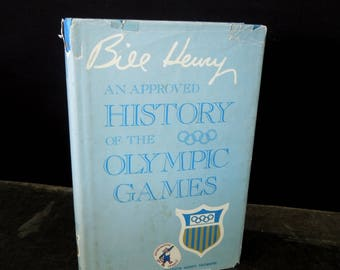 An Approved History of the Olympic Games with Dust Jacket - Bill Henry - Copyright 1976 - Vintage Hardcover Book - Sports Collectible