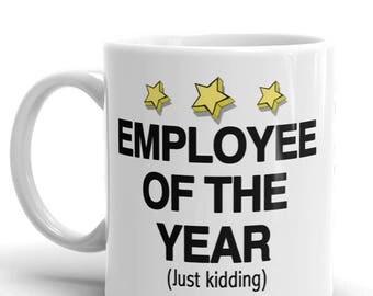 Funny Coffee Mug, Employee of the year, Gag Gift, Coworker Gift, Office Coffee Mug, Office Gift, Programmer Mug,  Boss Birthday Gift, meme