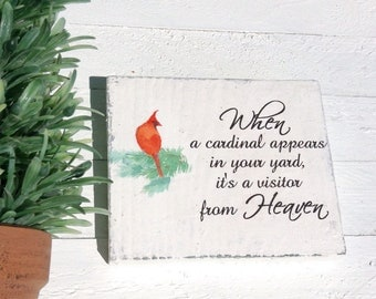 When a Cardinal appears in your yard  -  Rustic Wood Sign 5 in  X 4 in X 1 inch thick