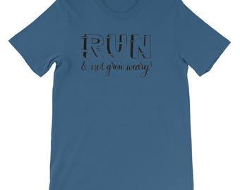 Run and Not Grow Weary Unisex short sleeve t-shirt