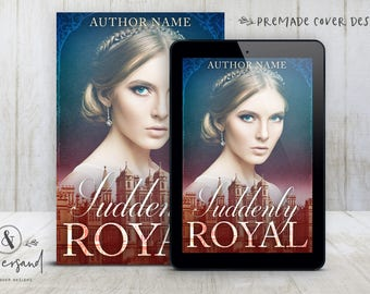 """Premade Digital eBook Book Cover Design """"Suddenly Royal"""" Contemporary Romance Young New Adult Historical Fiction"""