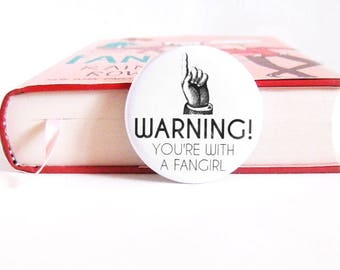 You're With a Fangirl Geeky Book Pinback Buttons Nerdy Bookworm Accessories Fandom