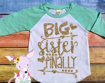 Big Sister Finally Heart and Arrow Raglan Big Sister Raglan Shirt Pregnancy Reveal Big Sister Shirt Big Sister Shirt Raglan Big Sister to be