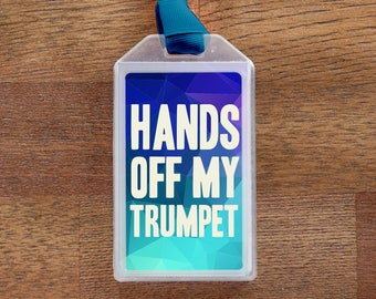 Hands Off My Trumpet Blue Musical Instrument Case ID Luggage Tag