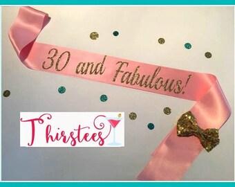 30 and fabulous sash 30th Birthday Sash Party Sash blush birthday sash Adult 21st birthday 30 40 50 60 21st birthday sash blush and gold