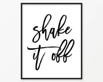 SALE -50% Shake It Off Digital Print Instant Art INSTANT DOWNLOAD Printable Wall Decor