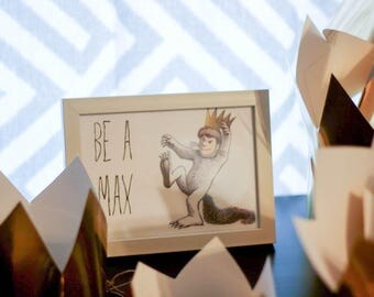 "Where the Wild Things Are- favor signs ""Be a Max"" & ""Be a wild thing""- PDF file"