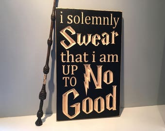 Engraved CNC Carved Hogwarts Sign - Harry Potter Inspired - Dumbledore Quote - I Solemly Swear That I am Up to No Good - Marauder's Map