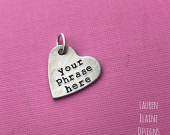 Custom Hand Stamped Aluminum Heart Charm- Choose the Phrase and Font