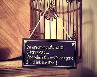 Hand Painted Wooden Sign - White Christmas - Funny, Red and White Wine