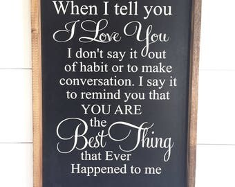 Large Wood Sign - When I Tell you I love You - Farmhouse Sign - Subway Sign - Wood Sign - Home Decor - Framed Sign - I Love You Sign
