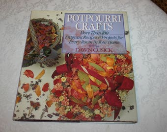 Vintage Hardcover Book with Dust Jacket, Potpourri Crafts by Dawn Cusick 1992