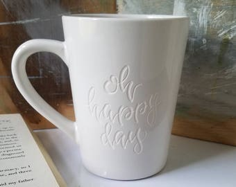 Happy Day Engraved Mug, Best Friend Mugs, Mugs with Quotes, Pretty Mug, Coffee Cups wit Sayings, Unique Mugs, Inspirational Mug, Tea Cup
