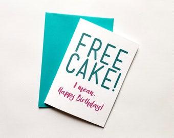 Free Cake! Birthday Single Greeting Card with Matching Turquoise Envelope