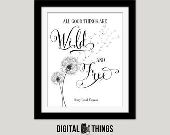 Printable All Good Things Are Wild And Free Dandelion Art Inspirational Art Typography Print Digital Instant Download DT1985
