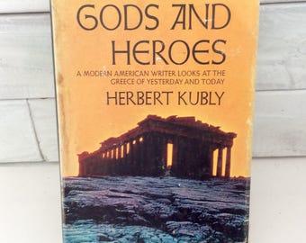 Gods And Heros - Herbert Kubly - first Edition - 1969 - hard cover - Greek life - Mythology