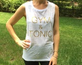 Gym & Tonic Slouchy or Muscle Tee