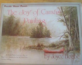 """Priscilla Hauser Presents 1980 Decorative book """"The Joy  Of Canvas Painting"""" by Joyce Beebe  80 pages used book"""