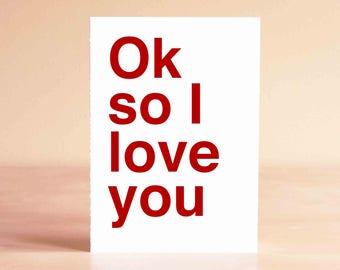 Valentine's Love Card - Funny Valentine's Gift - Funny Valentines Card - Ok so I love you