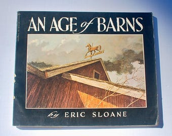 An Age of Barns Eric Sloane 1974 vintage book softbound first edition farming Americana