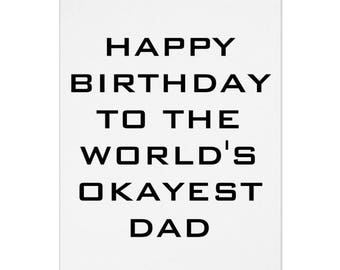 Happy Birthday To The World's Okayest Dad, Funny Card, Birthday Card, Dad Card, Family Card, Birthday Humor, Card from Kids,Special Birthday