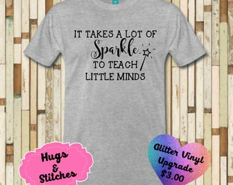 It Takes A Lot Of Sparkle  To Teach Little Minds shirt