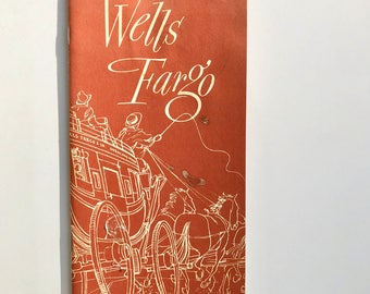 1960's Wild West Wells Fargo Brief History and momentous in the Wells Fargo History Room