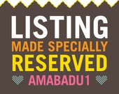 Reserved listing for amabadu1