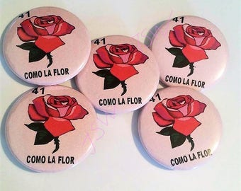 COMO LA FLOR La Loteria Rose Flower PIn Button 1.5""