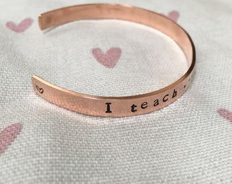 I teach...what's your superpower? ... handstamped copper cuff style bracelet