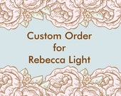 Custom Order for Rebecca Light