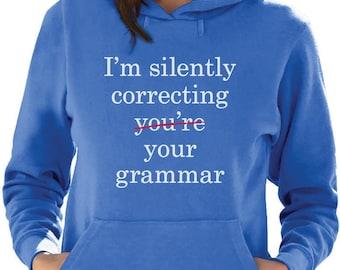 I'm Silently Correcting Your Grammar Women Hoodie
