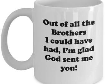 Brother God Sent Me You Mug Gift for Sibling Inspiration Birthday Love Coffee Cup