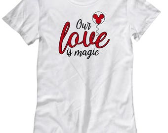 Our Love is Magic Shirt for Women Gift Red Mouse Balloon Castle Fan Fanatic Magical Shirts